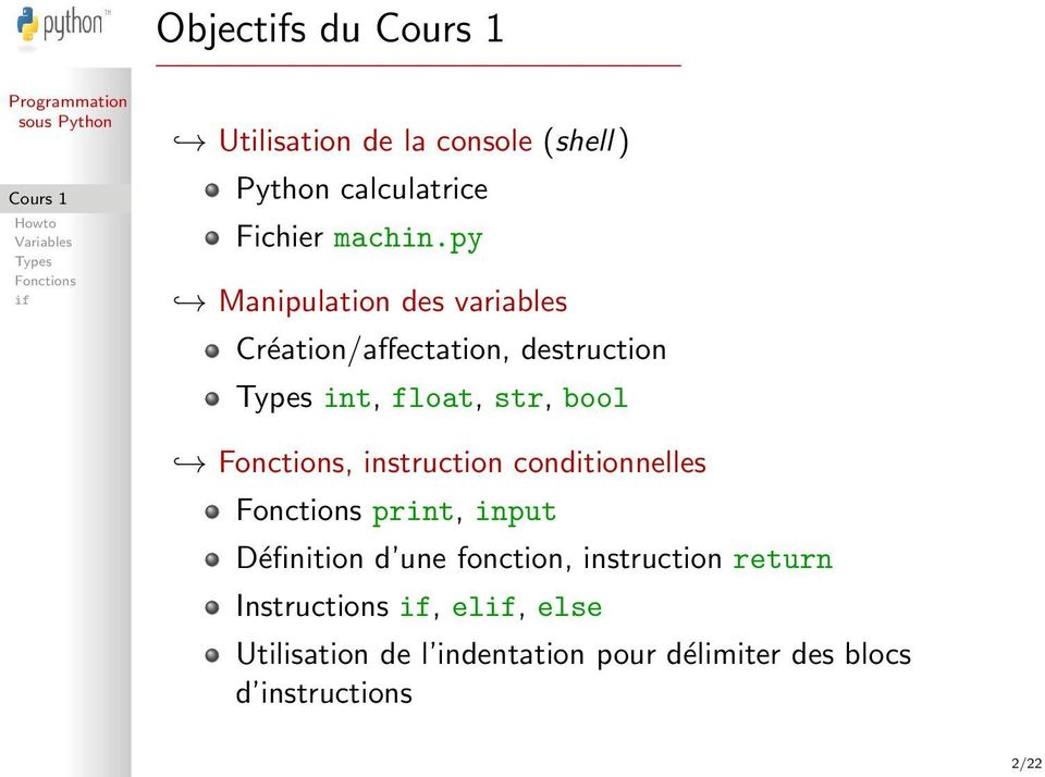 instruction conditionnelles print, input Définition d une fonction, instruction return