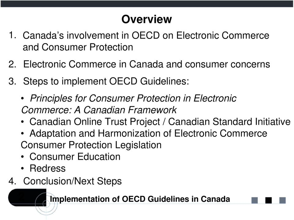 consumer concerns Steps to implement OECD Guidelines: Principles for Consumer Protection in Electronic Commerce: A Canadian