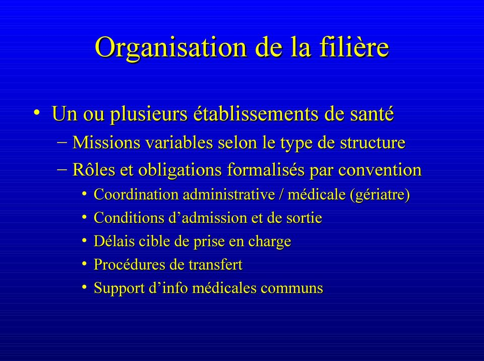 Coordination administrative / médicale (gériatre) Conditions d admission et de