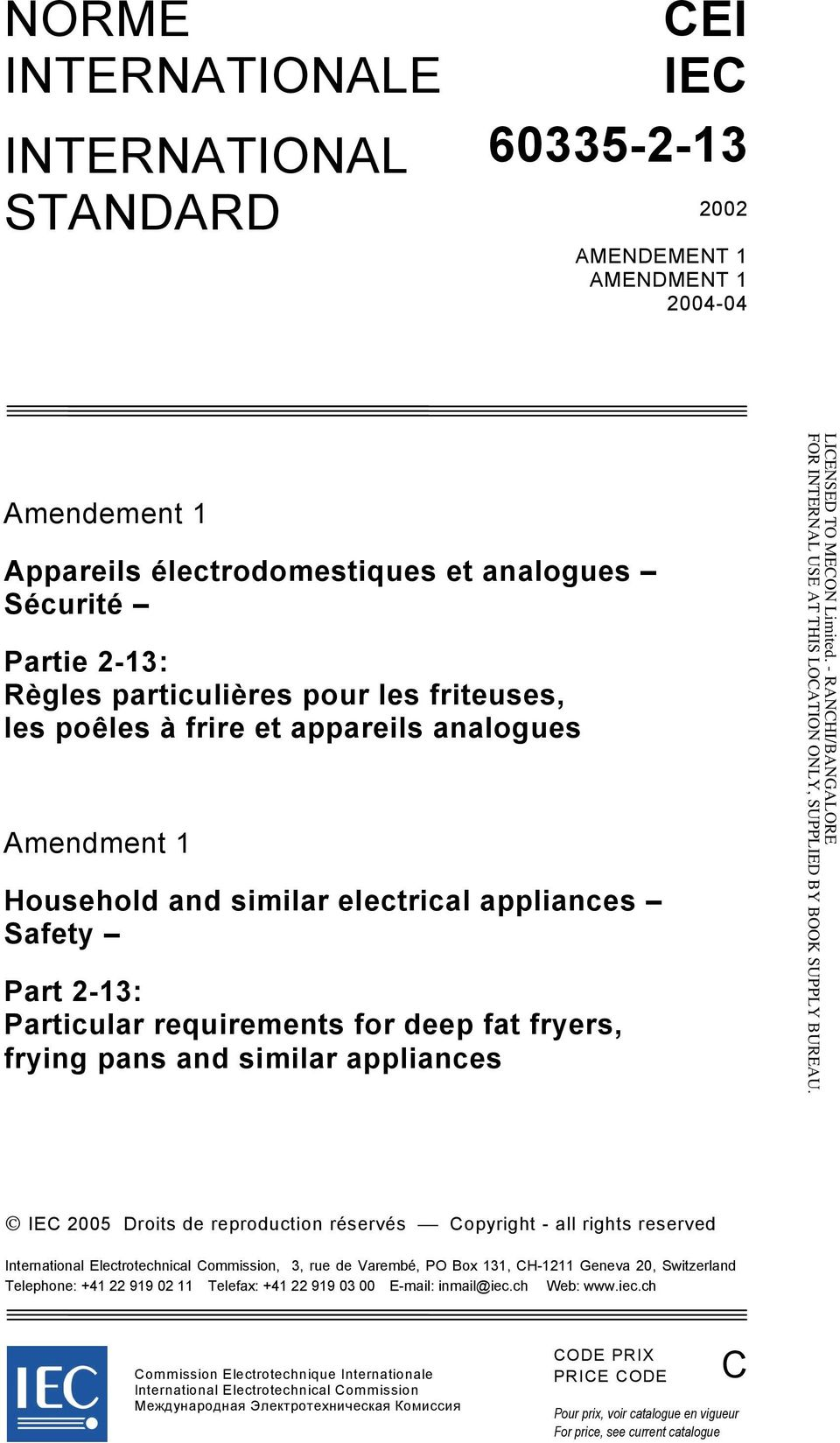 similar appliances IEC 2005 Droits de reproduction réservés Copyright - all rights reserved International Electrotechnical Commission, 3, rue de Varembé, PO Box 131, CH-1211 Geneva 20, Switzerland