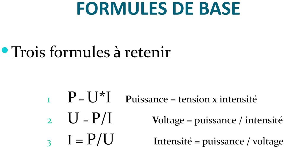 2 U = P/I Voltage = puissance / intensité