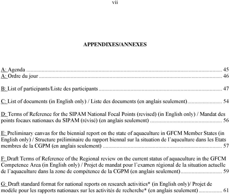 .. 56 E: Preliminary canvas for the biennial report on the state of aquaculture in GFCM Member States (in English only) / Structure préliminaire du rapport biennal sur la situation de l aquculture