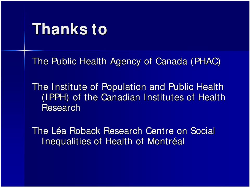 Canadian Institutes of Health Research The Léa Roback