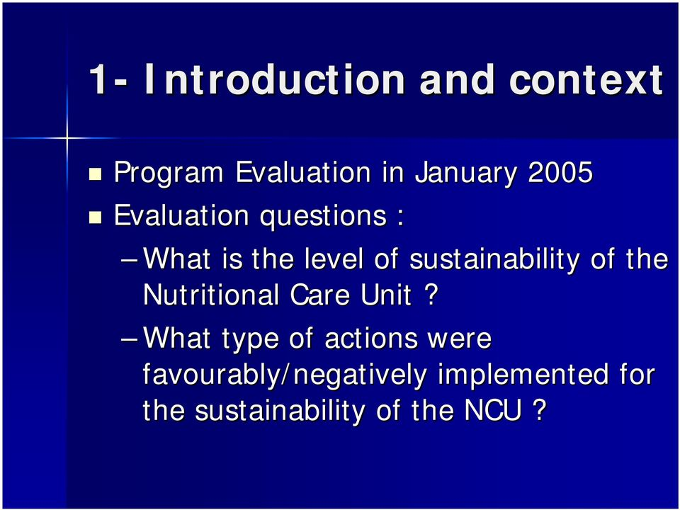 sustainability of the Nutritional Care Unit?