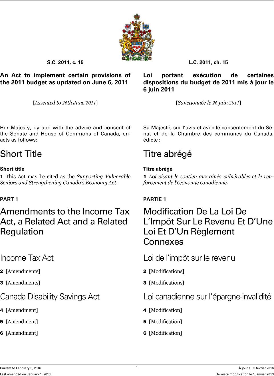 June 2011] [Sanctionnée le 26 juin 2011] Her Majesty, by and with the advice and consent of the Senate and House of Commons of Canada, enacts as follows: Short Title Short title 1 This Act may be