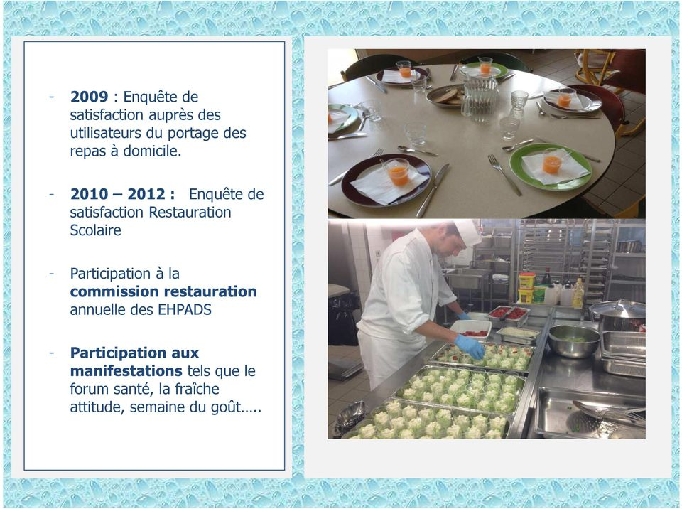 - 2010 2012 : Enquête de satisfaction Restauration Scolaire - Participation à