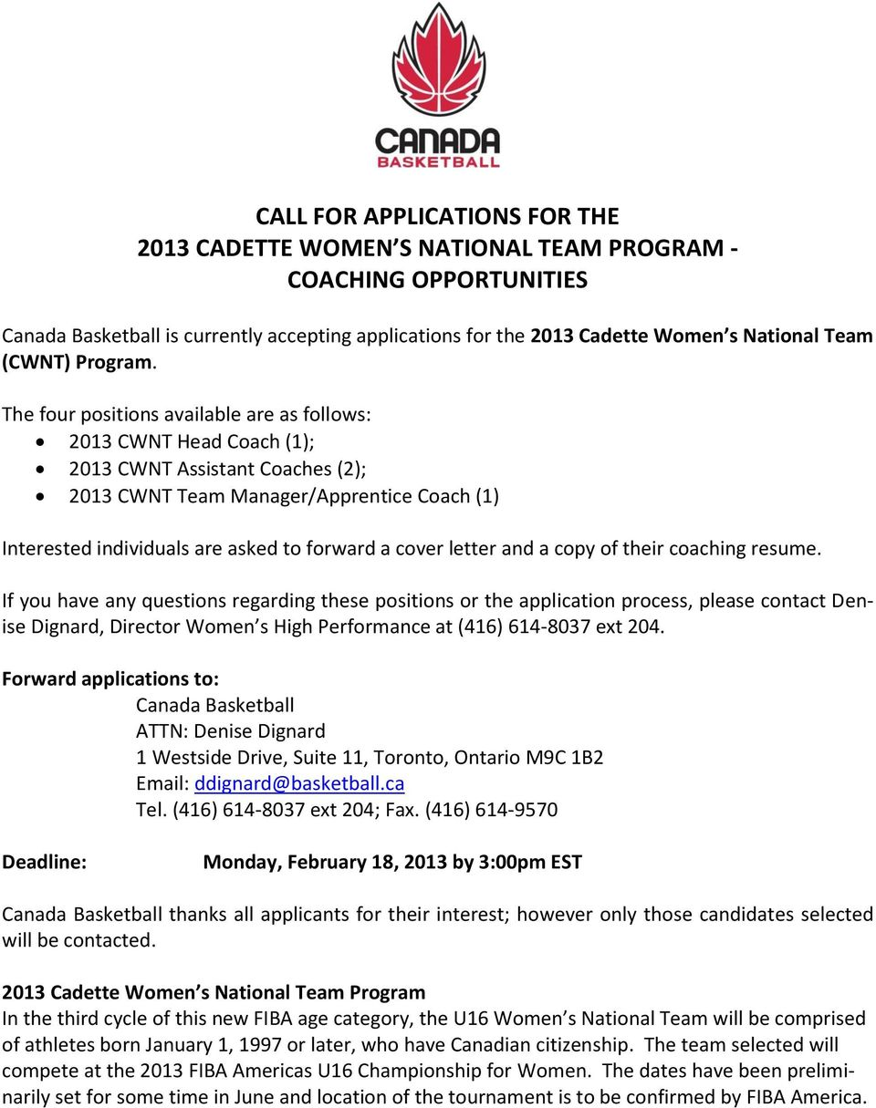 The four positions available are as follows: 2013 CWNT Head Coach (1); 2013 CWNT Assistant Coaches (2); 2013 CWNT Team Manager/Apprentice Coach (1) Interested individuals are asked to forward a cover
