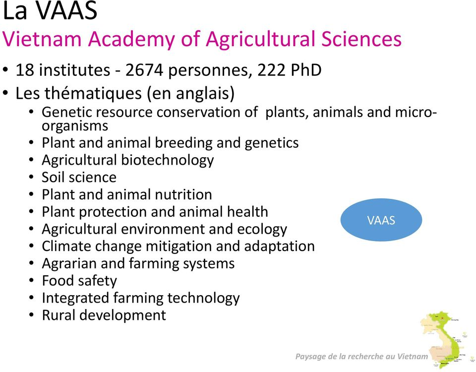 biotechnology Soil science Plant and animal nutrition Plant protection and animal health Agricultural environment and