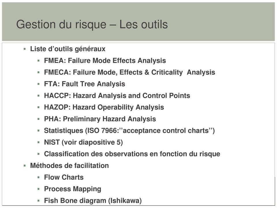 PHA: Preliminary Hazard Analysis Statistiques (ISO 7966: acceptance control charts ) NIST (voir diapositive 5)
