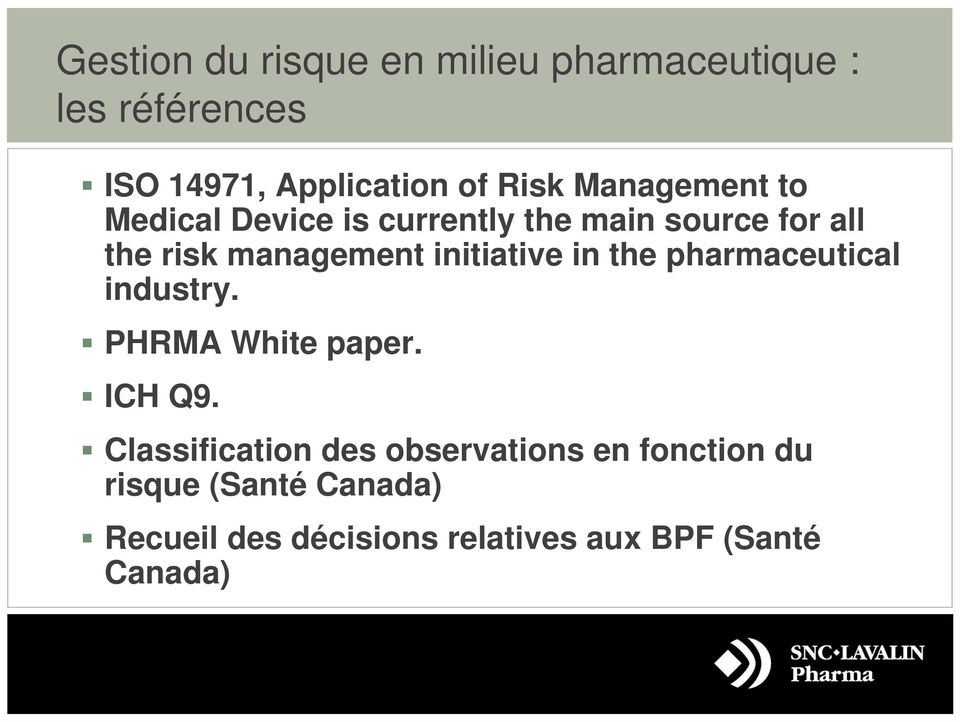 initiative in the pharmaceutical industry. PHRMA White paper. ICH Q9.