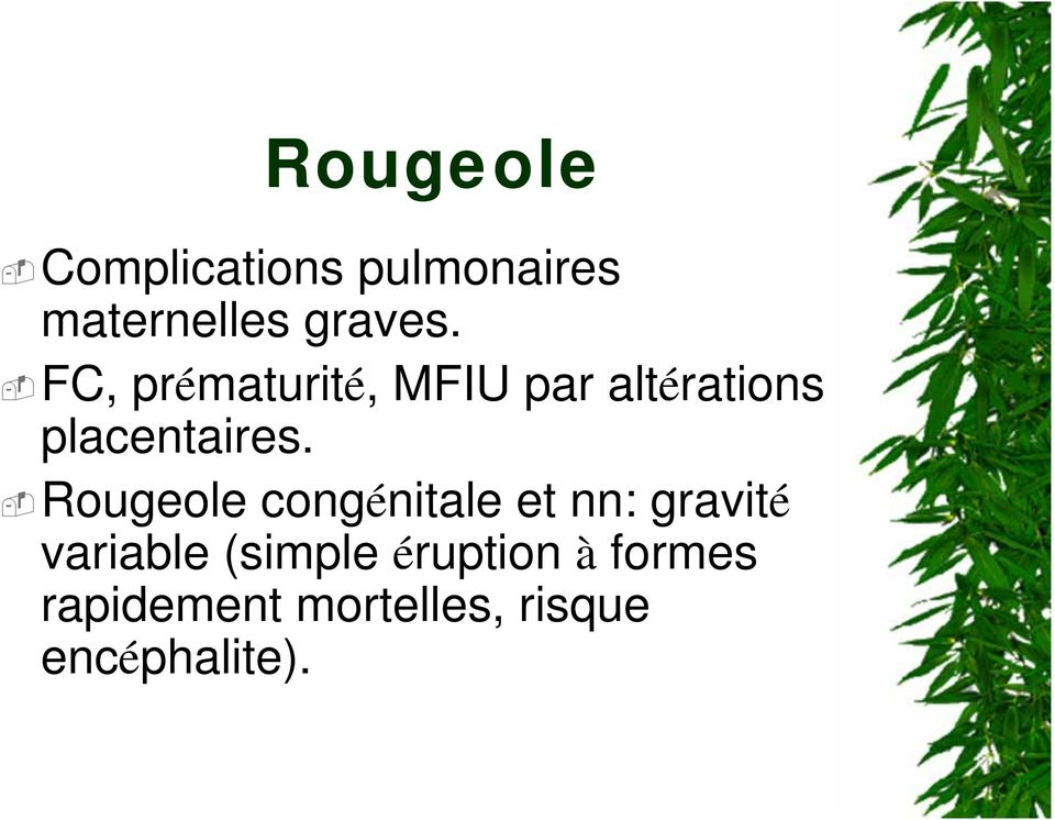 Rougeole congénitale et nn: gravité variable (simple