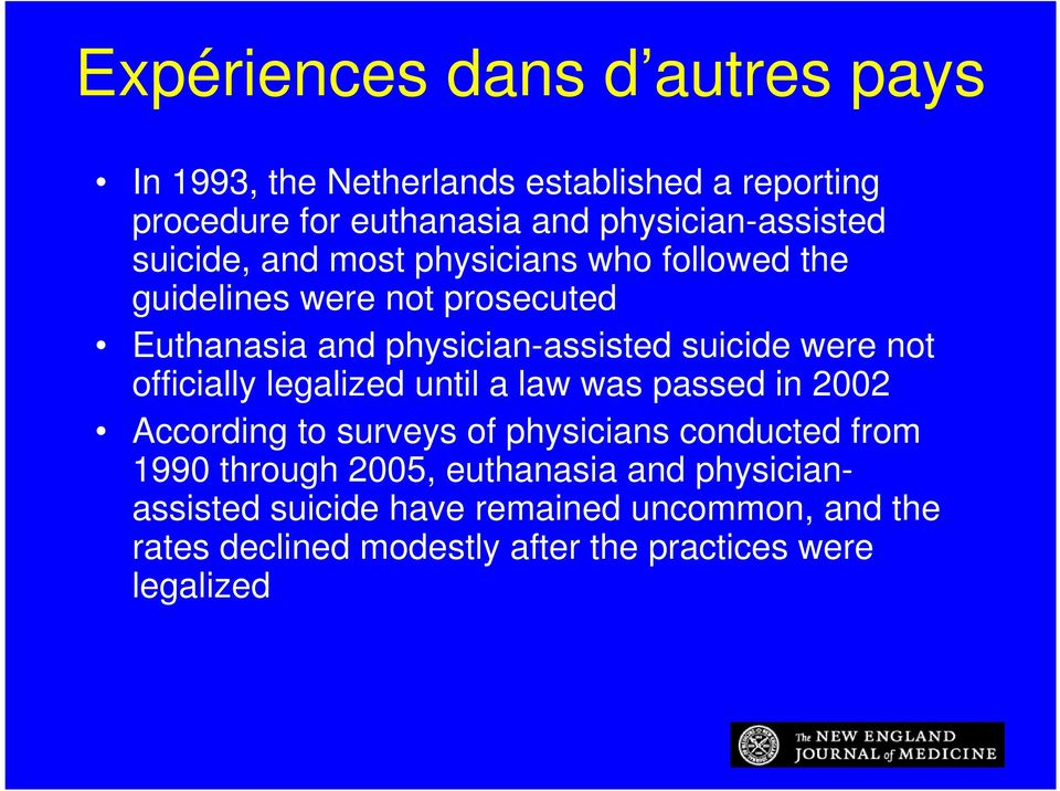 physician-assisted suicide were not officially legalized until a law was passed in 2002 According to surveys of physicians