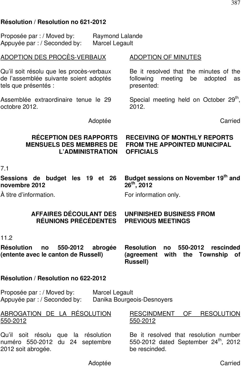 ADOPTION OF MINUTES Be it resolved that the minutes of the following meeting be adopted as presented: Special meeting held on October 29 th, 2012.