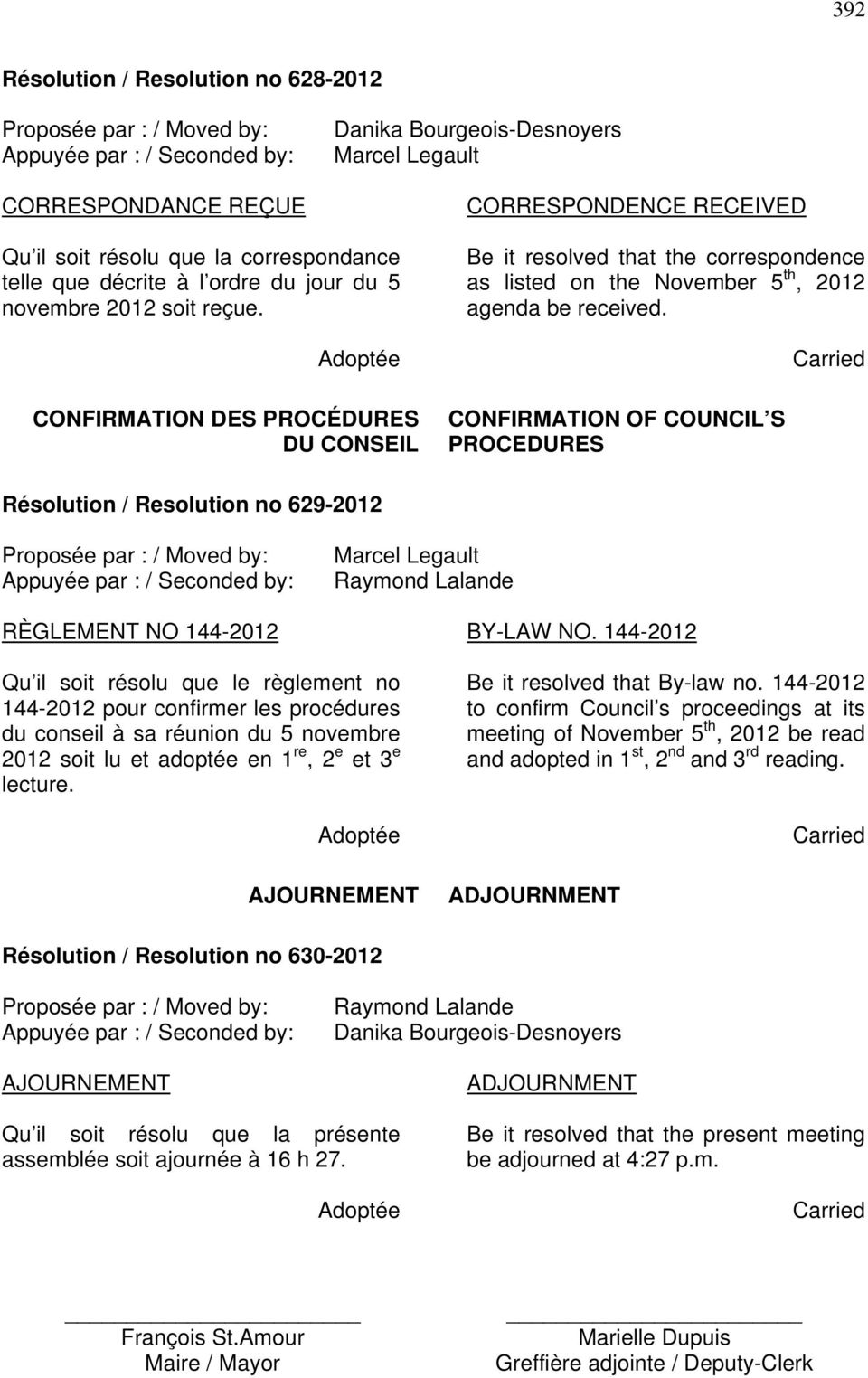 CONFIRMATION OF COUNCIL S PROCEDURES Résolution / Resolution no 629-2012 RÈGLEMENT NO 144-2012 BY-LAW NO.