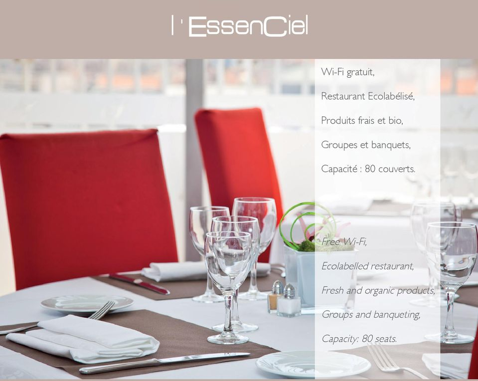 Free Wi-Fi, Ecolabelled restaurant, Fresh and organic