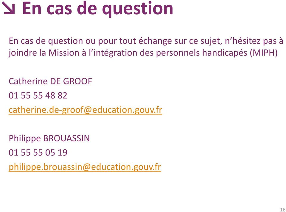 (MIPH) Catherine DE GROOF 01 55 55 48 82 catherine.de-groof@education.gouv.