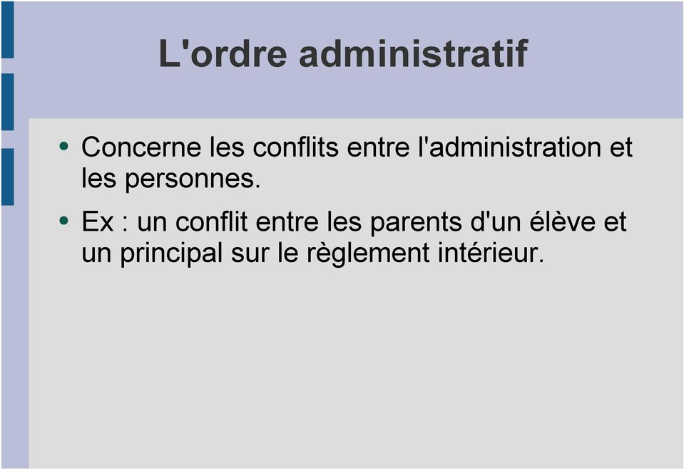 Ex : un conflit entre les parents d'un