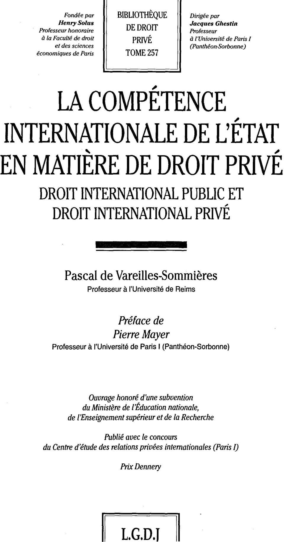 Pascal de Vareilles-Sommieres Professeur ä l'universite de Reims Preface de Pierre Mayer Professeur ä l'universite de Paris I (Pantheon-Sorbonne) Ouurage honore d'une Subvention