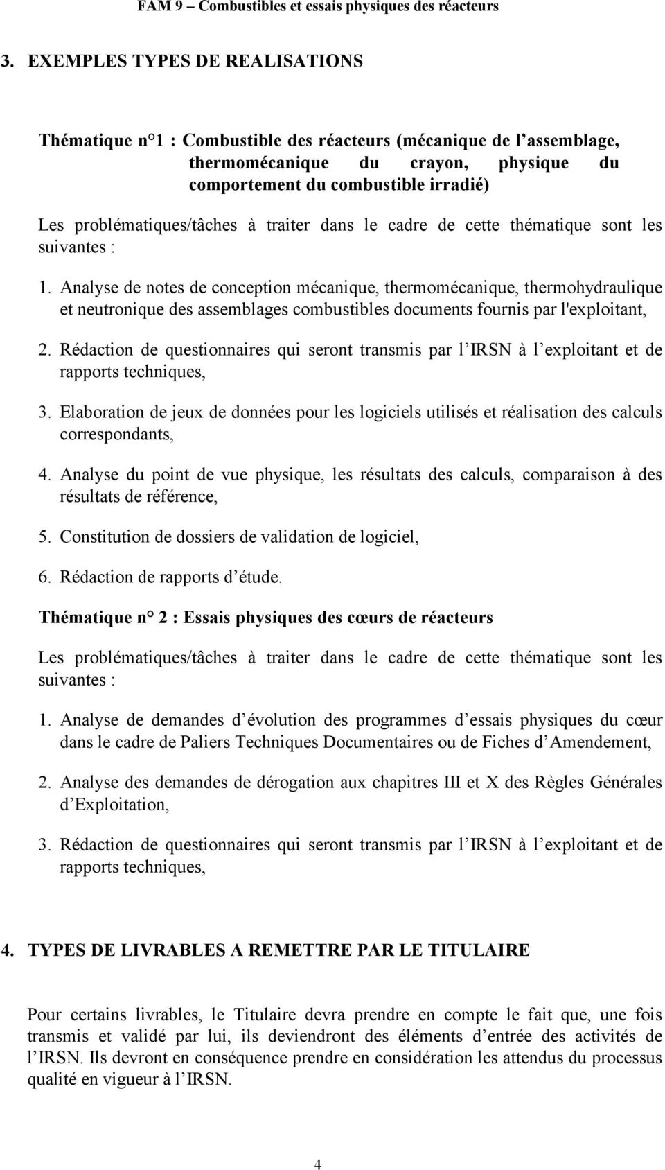 Analyse de notes de conception mécanique, thermomécanique, thermohydraulique et neutronique des assemblages combustibles documents fournis par l'exploitant, 2.