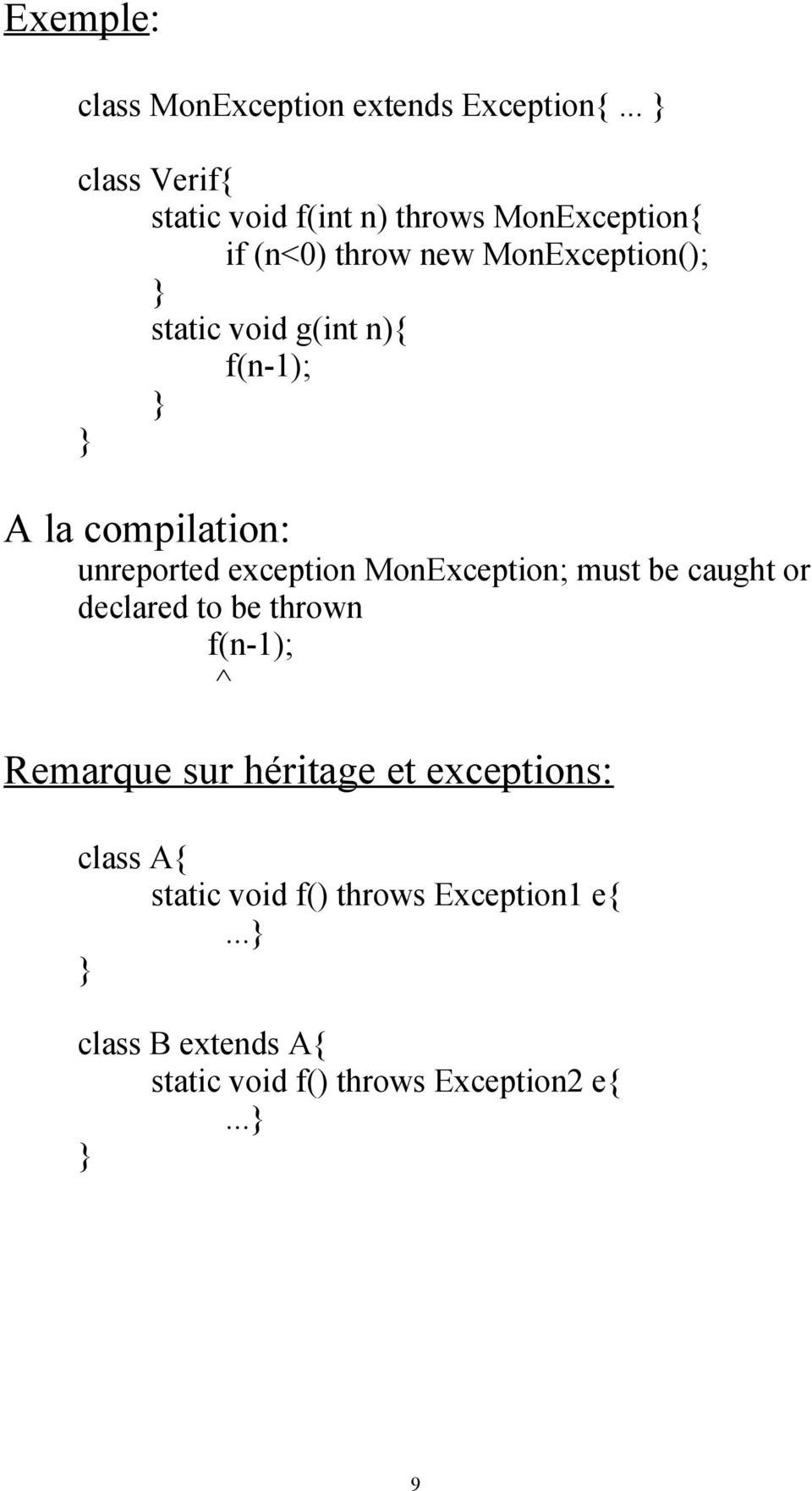 exception MonException; must be caught or declared to be thrown f(n-1); ^ Remarque sur héritage et