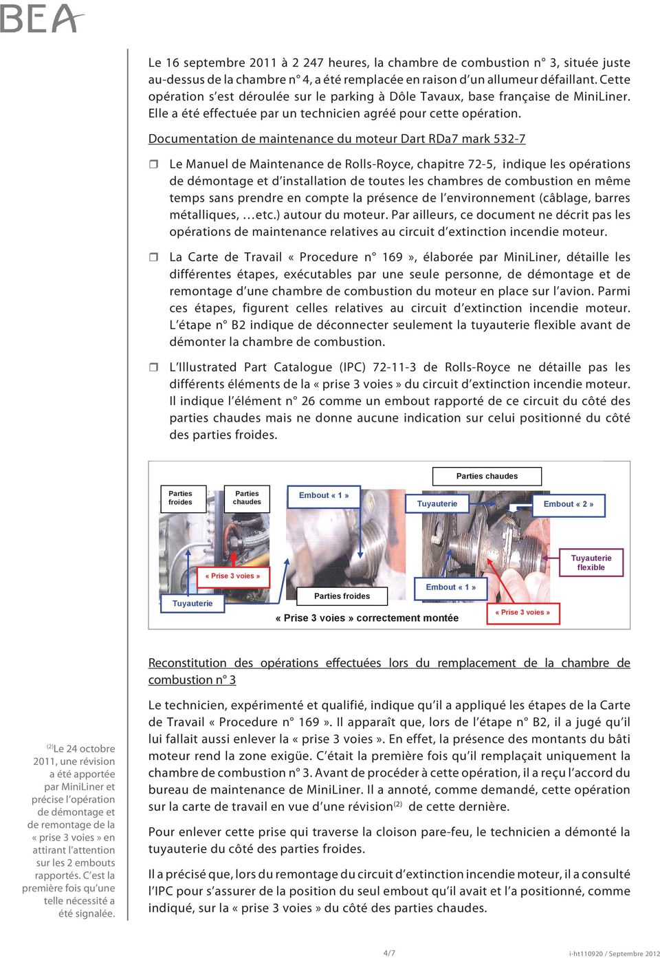 L opérateur applique le programme de maintenance défini par le document Documentation «F27ManPlan issue de maintenance 3 rev 3» du du 31 mars moteur 2011 Dart qui RDa7 a été mark approuvé 532-7 par l