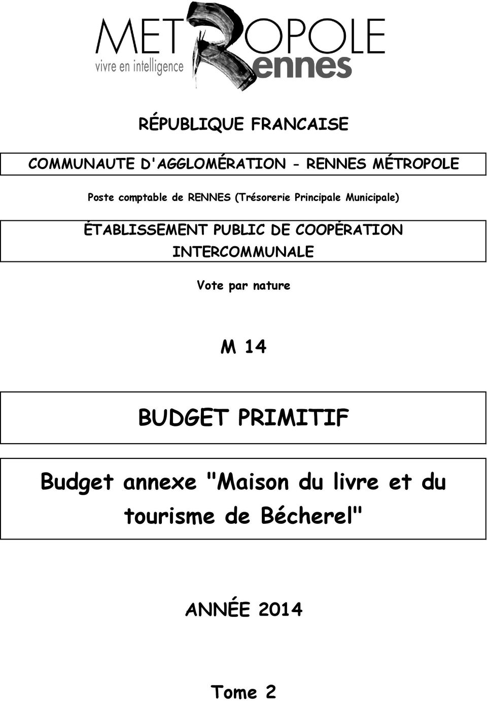 PUBLIC DE COOPÉRATION INTERCOMMUNALE Vote par nature M 14 BUDGET