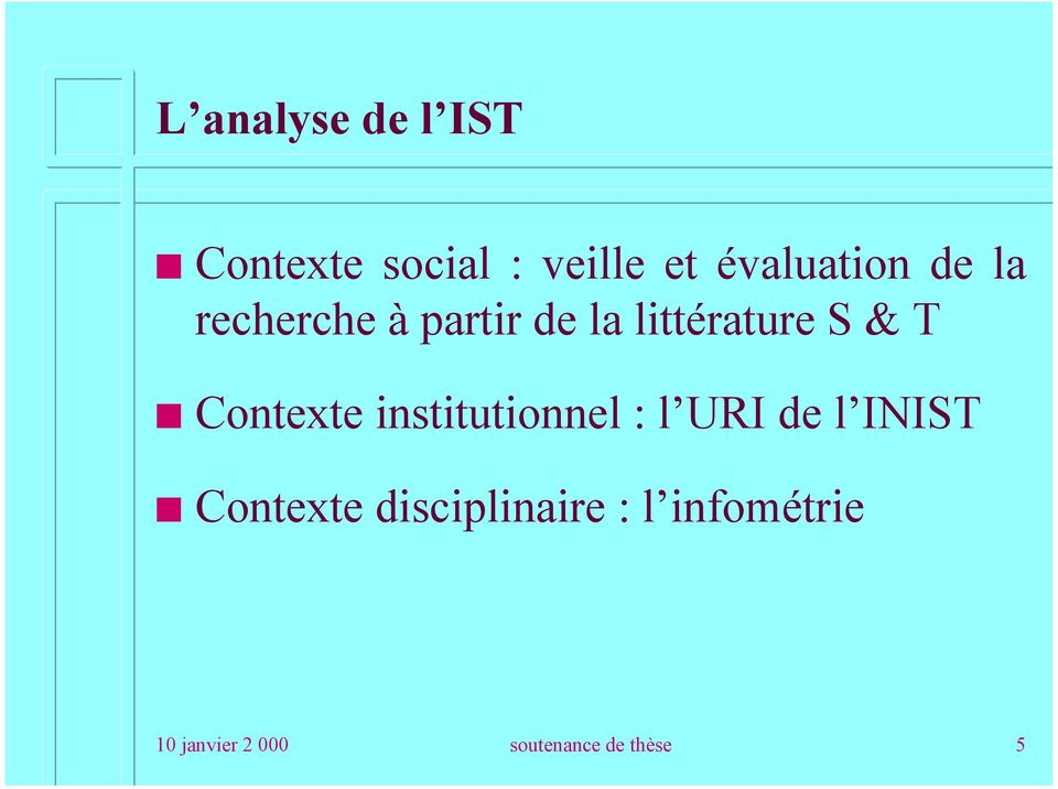 & T Contexte institutionnel : l URI de l INIST Contexte