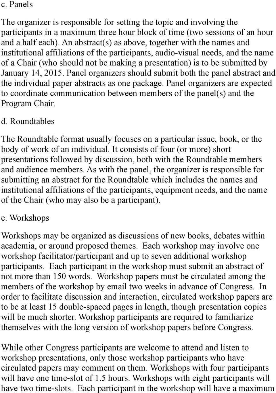 submitted by January 14, 2015. Panel organizers should submit both the panel abstract and the individual paper abstracts as one package.