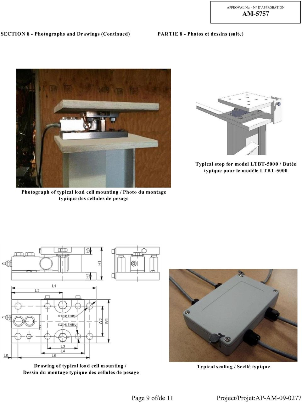 mounting / Photo du montage typique des cellules de pesage Drawing of typical load cell