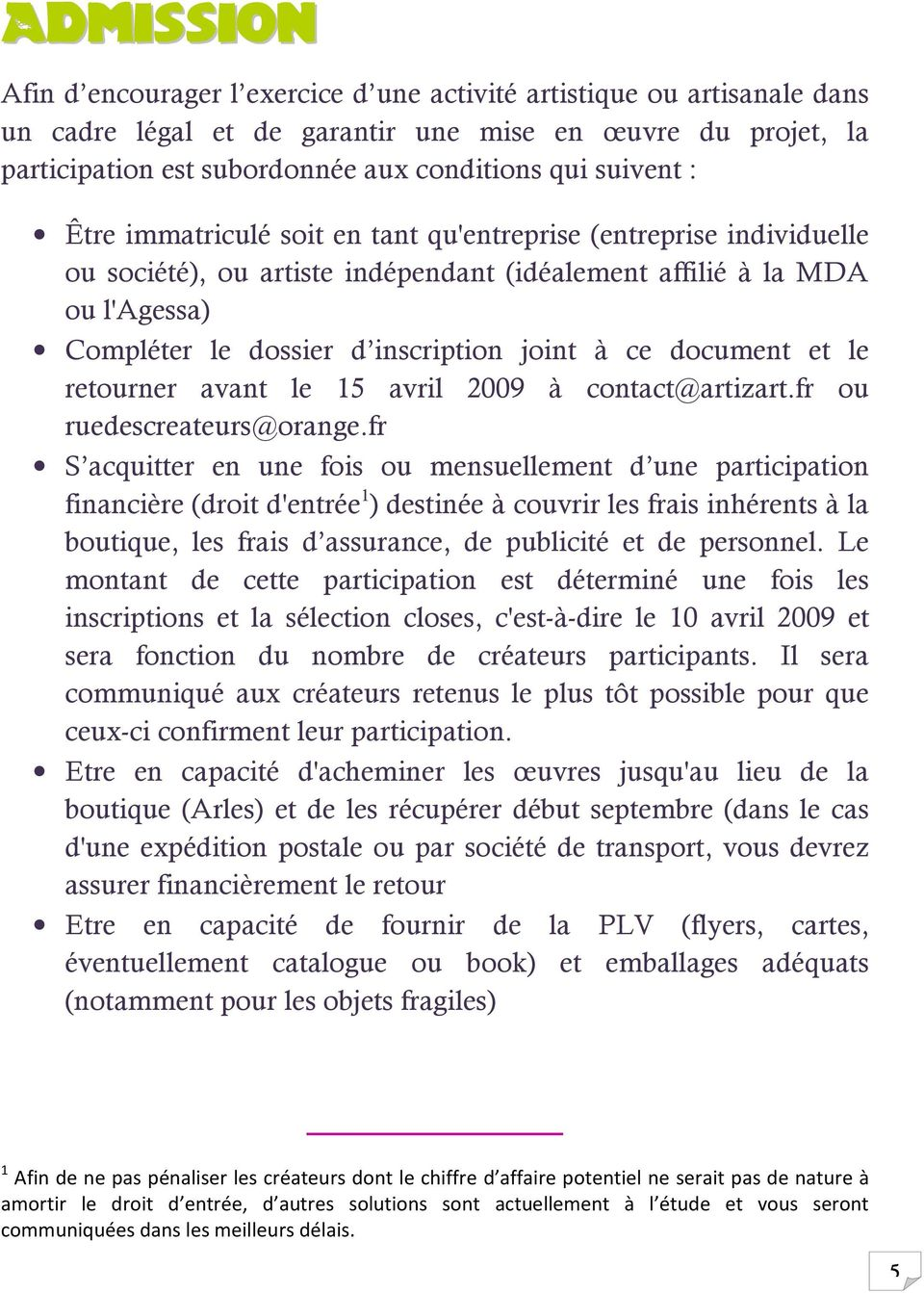 ce document et le retourner avant le 15 avril 2009 à contact@artizart.fr ou ruedescreateurs@orange.