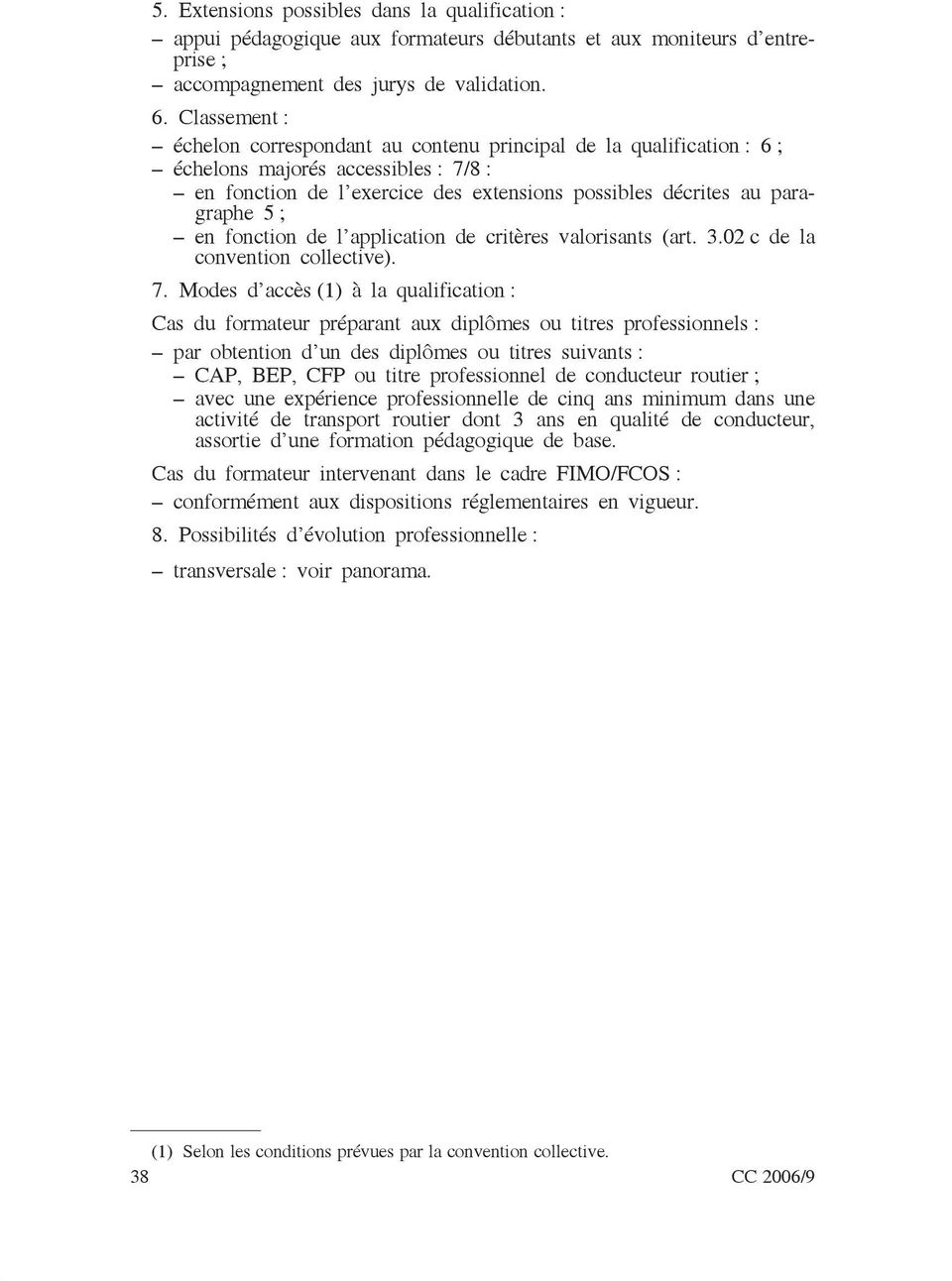 fonction de l application de critères valorisants (art. 3.02 c de la convention collective). 7.