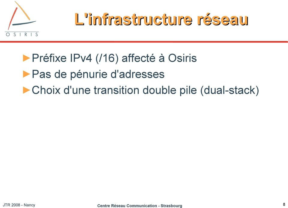d'une transition double pile (dual-stack) JTR