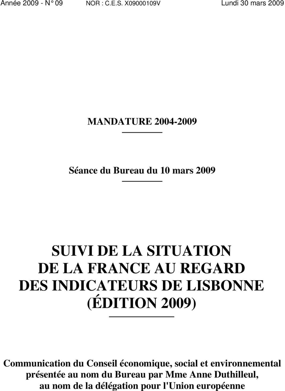 DE LA SITUATION DE LA FRANCE AU REGARD DES INDICATEURS DE LISBONNE (ÉDITION 2009)