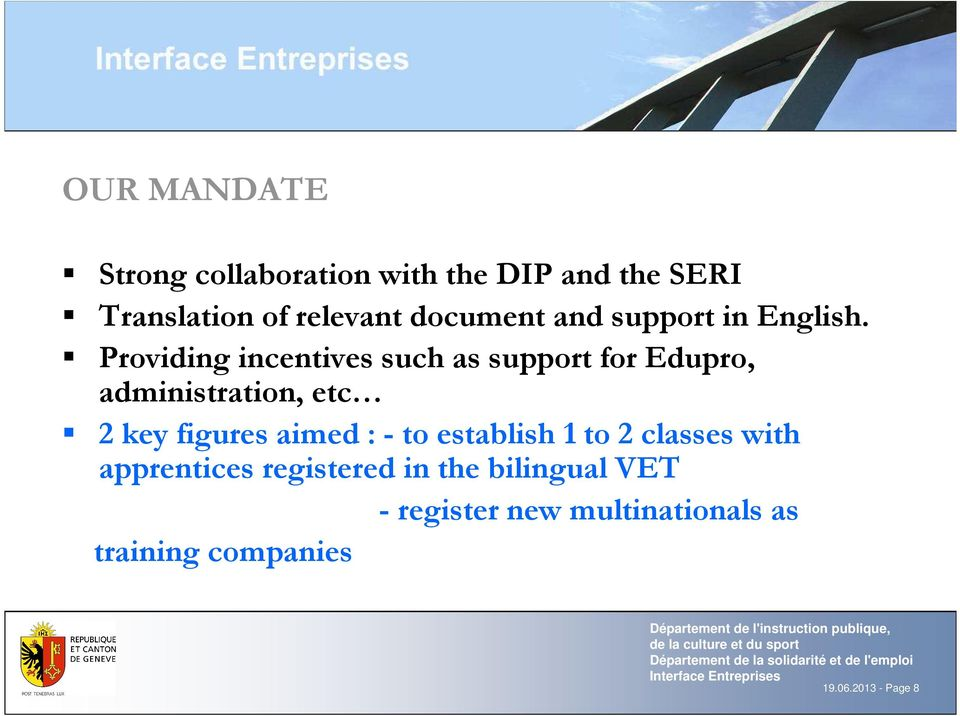 Providing incentives such as support for Edupro, administration, etc 2 key figures aimed