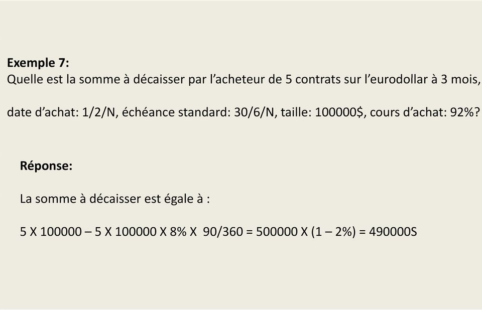 standard: 3 0/6/N, taille: 100000$, cours d achat: 92%?
