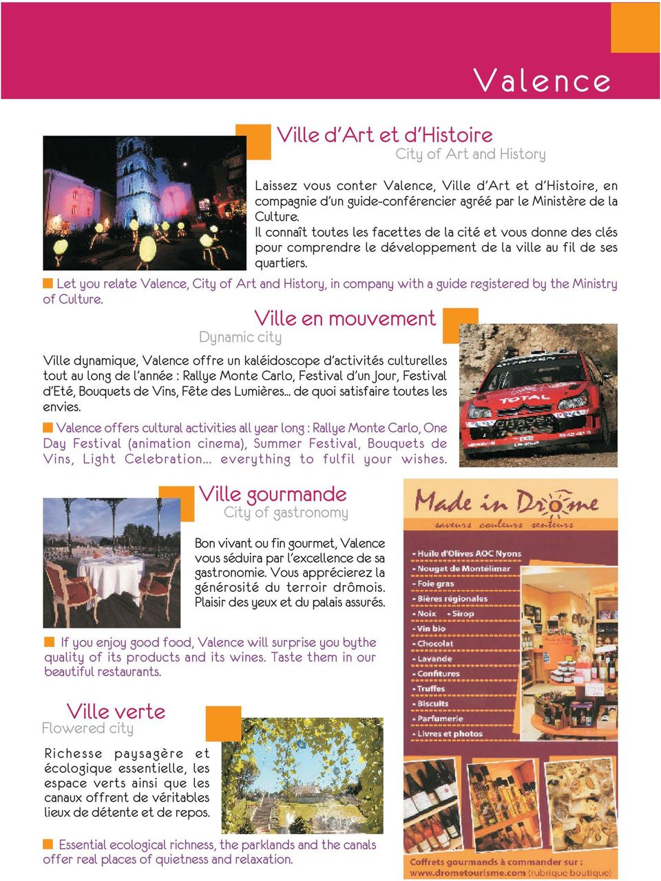 Let you relate Valence, City of Art and History, in company with a guide registered by the Ministry of Culture.