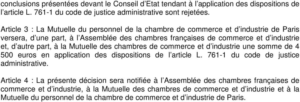 à la Mutuelle des chambres de commerce et d industrie une somme de 4 500 euros en application des dispositions de l article L. 761-1 du code de justice administrative.