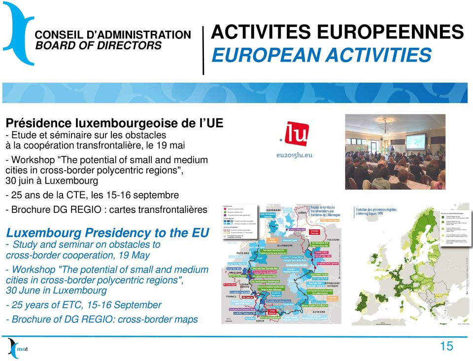 "REGIO : cartes transfrontalières Luxembourg Presidency to the EU - Study and seminar on obstacles to cross-border cooperation, 19 May - Workshop ""The potential of"