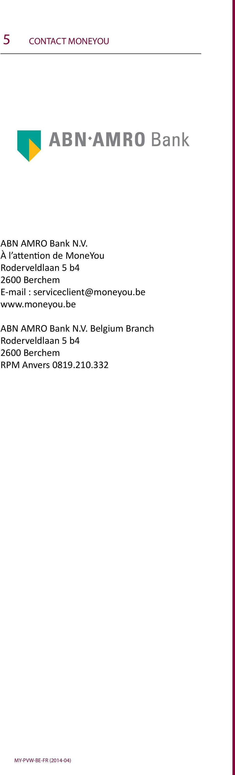 : serviceclient@moneyou.be www.moneyou.be ABN AMRO Bank N.V.