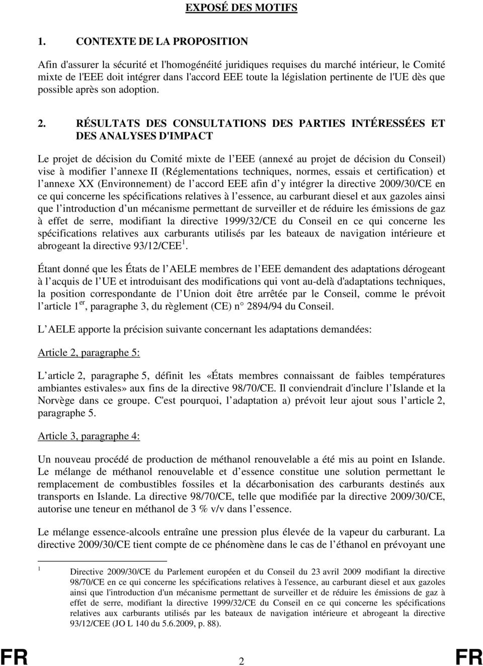 pertinente de l'ue dès que possible après son adoption. 2.