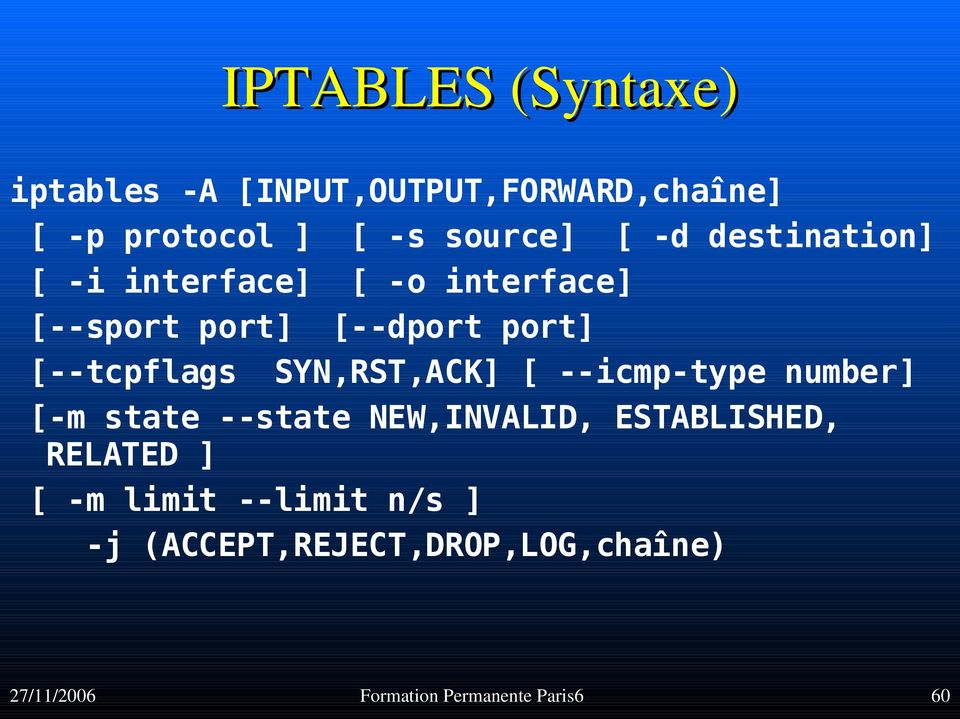 SYN,RST,ACK] [ --icmp-type number] [-m state --state NEW,INVALID, ESTABLISHED, RELATED ] [
