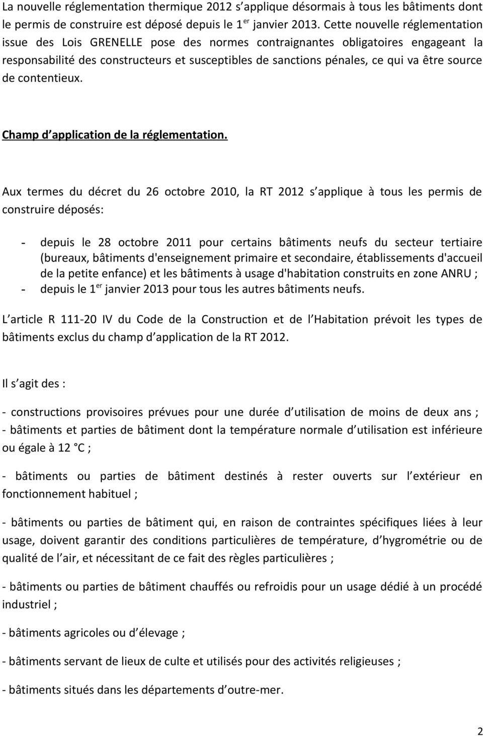 source de contentieux. Champ d application de la réglementation.