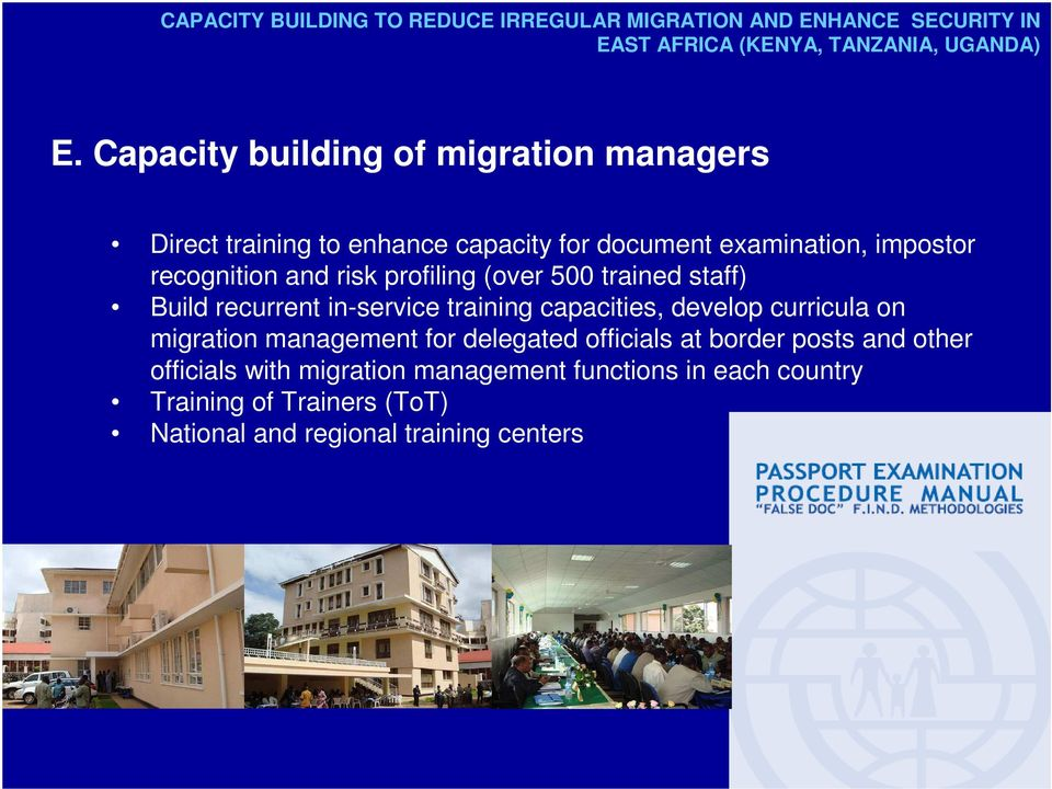 profiling (over 500 trained staff) Build recurrent in-service training capacities, develop curricula on migration management for
