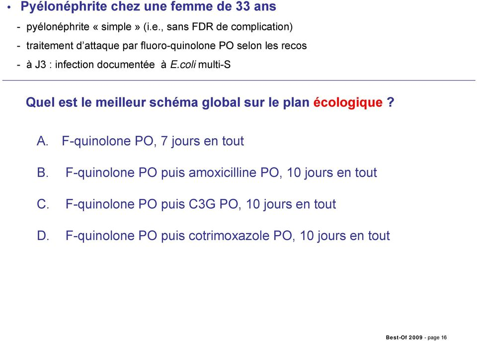 fluoro-quinolone PO selon les recos - à J3 : infection documentée à E.