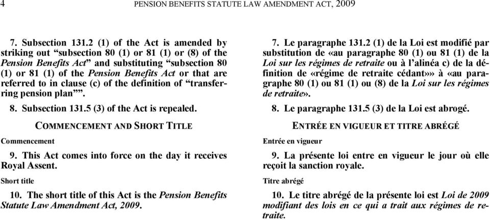 referred to in clause (c) of the definition of transferring pension plan. 7. Le paragraphe 131.