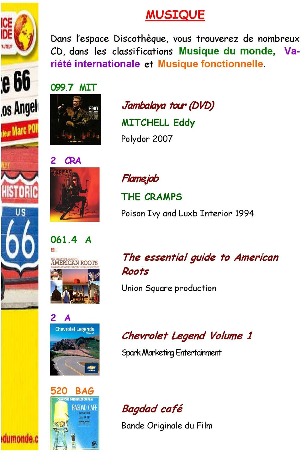 7 MIT 2 CRA Jambalaya tour (DVD) MITCHELL Eddy Polydor 2007 Flamejob Flamejob THE CRAMPS Poison Ivy and Luxb