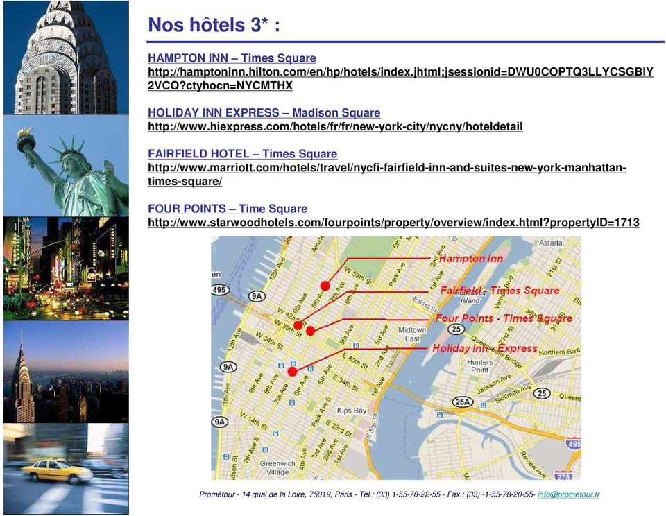 com/hotels/fr/fr/new-york-city/nycny/hoteldetail FAIRFIELD HOTEL Times Square http://www.marriott.