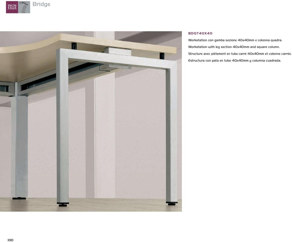 Workstation with leg section 40x40mm and square column.