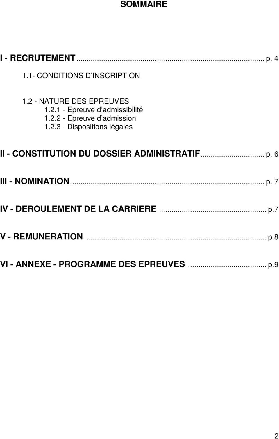 .. p. 6 III - NOMINATION... p. 7 IV - DEROULEMENT DE LA CARRIERE... p.7 V - REMUNERATION.