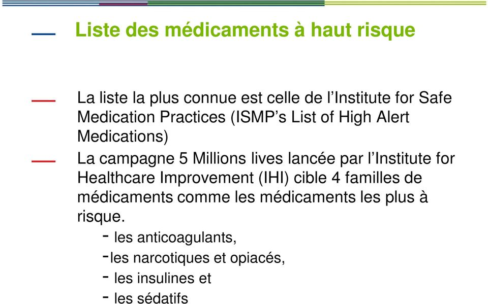 par l Institute for Healthcare Improvement (IHI) cible 4 familles de médicaments comme les